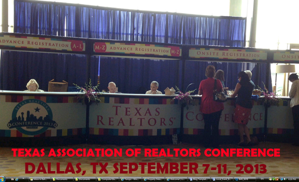 Texas Association of REALTORS Conference Dallas, TX September 7-10, 2013